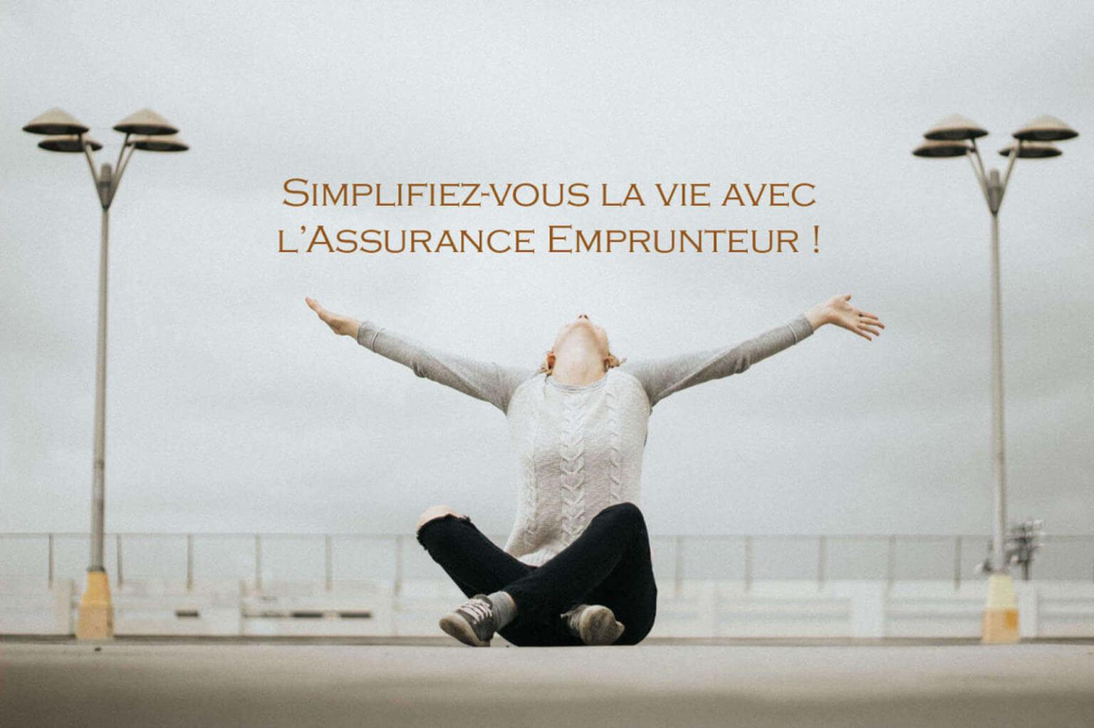 Assurance emprunetur, simplifiez-vous la vie