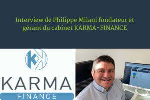 Interview de Philippe Milani fondateur et gérant du cabinet KARMA-FINANCE