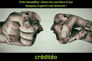 Prêt Immobilier: Entre les courtiers et les banques, la guerre est déclarée !