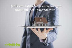 Quelle est la différence entre un agent immobilier et un mandataire ?